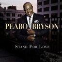 藝人名: P - 【送料無料】 Peabo Bryson ピーボブライソン / Stand For Love 輸入盤 【CD】