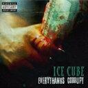 艺人名: I - Ice Cube アイスキューブ / Everythangs Corrupt 輸入盤 【CD】