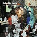 艺人名: Q - 【送料無料】 Quin Kirchner / Other Side Of Time 【CD】