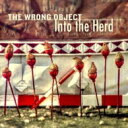 Artist Name: W - 【送料無料】 Wrong Object / Into The Herd 輸入盤 【CD】