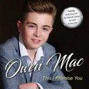 艺人名: O - 【送料無料】 Owen Mac / This I Promise You 輸入盤 【CD】