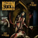 艺人名: L - 【送料無料】 Legion Of The Damned リージョンオブザダムド / Feel The Blade / Cult Of The Dead 輸入盤 【CD】