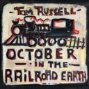 Artist Name: T - 【送料無料】 Tom Russell / October In The Railroad Earth 輸入盤 【CD】