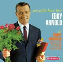 艺人名: E - Eddy Arnold / You Gotta Have Love / Sings Them Again 輸入盤 【CD】
