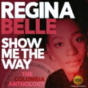 艺人名: R - Regina Belle レジーナベル / Show Me The Way: The Columbia Anthology 輸入盤 【CD】