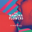Artist Name: T - THE RAMONA FLOWERS / Strangers 【CD】