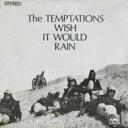 艺人名: T - Temptations テンプテーションズ / Wish It Would Rain: 雨に願いを 【CD】