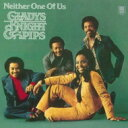 Artist Name: G - Gladys Knight&The Pips グラディスナイト&ザピップス / Neither One Of Us: さよならは悲しい言葉 【CD】