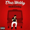 藝人名: C - Chris Webby / Next Wednesday 輸入盤 【CD】