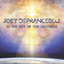 藝人名: J - Joey Defrancesco ジョーイデフランセスコ / In The Key Of The Universe 輸入盤 【CD】