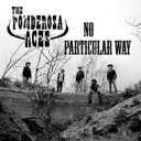 藝人名: P - 【送料無料】 Ponderosa Aces / No Particular Way 輸入盤 【CD】