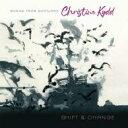 【送料無料】 Christine Kydd / Shift & Change 輸入盤 【CD】