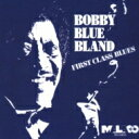 Artist Name: B - Bobby Bland ボビーブランド / First Class Blues 【CD】