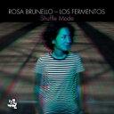 藝人名: R - Rosa Brunello / Los Fermentos / Shuffle Mode 輸入盤 【CD】