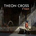 艺人名: T - 【送料無料】 Theon Cross / Fyah 輸入盤 【CD】
