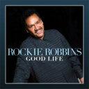 藝人名: R - Rockie Robbins ロッキーロビンズ / Good Life 輸入盤 【CD】