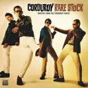 藝人名: C - Corduroy / Rare Stock 輸入盤 【CD】