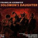 艺人名: F - 【送料無料】 Franklin Kiermyer / Solomon's Daughter 輸入盤 【CD】