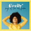 Artist Name: C - 【送料無料】 Cecily / Songs Of Love And Freedom 【CD】