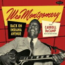 Artist Name: W - 【送料無料】 Wes Montgomery ウェスモンゴメリー / Back On Indiana Avenue: The Carroll Decamp Recordings (2CD) 輸入盤 【CD】