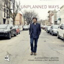 Artist Name: A - Alessandro Lanzoni / Unplanned Ways 輸入盤 【CD】