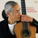 Classic - 【送料無料】 『シャコンヌ』 荘村清志 【SHM-CD】