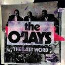 艺人名: O - O'Jays オージェイズ / Last Word 輸入盤 【CD】