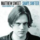 Artist Name: M - Matthew Sweet マシュースウィート / Shape Shifter 輸入盤 【CD】