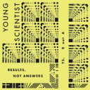 艺人名: Y - 【送料無料】 Young Scientist / Results Not Answers 輸入盤 【CD】