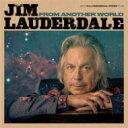 藝人名: J - 【送料無料】 Jim Lauderdale / From Another World 輸入盤 【CD】