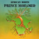 Prince Mohamed / African Roots 輸入盤 【CD】