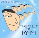 Frank Black / Cult Of Ray 輸入盤 【CD】