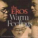 Artist Name: E - 【送料無料】 Eros / Warm Feelings 【CD】