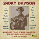 Artist Name: S - Smoky Dawson / Sings & Tells Of Bushrangers Outback & Famous 輸入盤 【CD】
