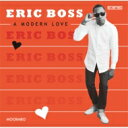 Artist Name: E - 【送料無料】 Eric Boss / Modern Love 【CD】