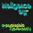 Intelligence / Un-psychedelic In Peavey City 【LP】