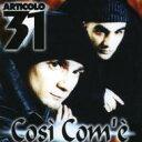 Artist Name: A - Articolo 31 / Cosi Com'e 輸入盤 【CD】