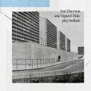 藝人名: J - 【送料無料】 Jon Eberson / Sigurd Hole / Play Ballads 輸入盤 【CD】
