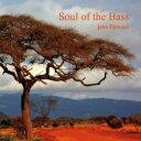 Artist Name: J - 【送料無料】 John Patitucci ジョンパティトッチ / Soul Of The Bass 【CD】