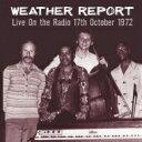 藝人名: W - Weather Report ウェザーリポート / Live On The Radio 17th October 1972 (2CD) 輸入盤 【CD】