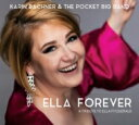 艺人名: K - 【送料無料】 Karin Bachner / Pocket Big Band / Ella Forever: A Tribute To Ella Fitzgerald 輸入盤 【CD】