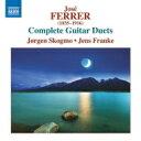 其它 - フェレル、ホセ(1835-1916) / ギター二重奏曲全集 イェルゲン・スコグモ、イェンス・フランケ 輸入盤 【CD】