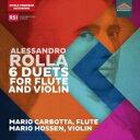 作曲家名: Ra行 - ロッラ、アレッサンドロ(1757-1841) / フルートとヴァイオリンのための6つの二重奏曲 マリオ・カルボッタ、マリオ・ホッセン 輸入盤 【CD】