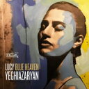 艺人名: L - Lucy Yeghiazaryan / Blue Heaven 輸入盤 【CD】