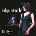 艺人名: E - Emily.K / Indigo Midnight 【CD】