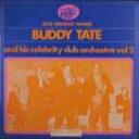 艺人名: B - Buddy Tate バディテイト / Celebrity Club Orchestra Vol.2 【CD】