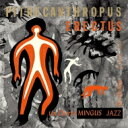 Artist Name: C - 【送料無料】 Charles Mingus チャールズミンガス / Pithecanthropus Erectus: 直立猿人 (Mqa-cd / Uhqcd) 【Hi Quality CD】