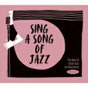 精选辑 - Sing A Song Of Jazz: The Best Of Vocal Jazz On Resonance 輸入盤 【CD】