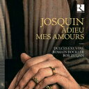 【送料無料】 Josquin Des Prez ジョスカンデプレ / リュート伴奏によるシャンソン集 ドゥルセス・エクスヴィエ 輸入盤 【CD】