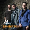 艺人名: Z - 【送料無料】 Zadeno Trio / Step Forward 輸入盤 【CD】